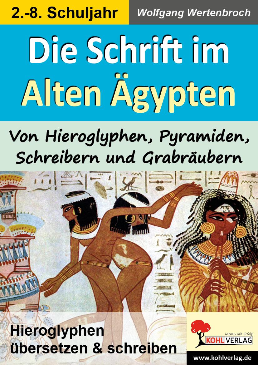 Die Schrift im Alten Ägypten   Hieroglyphen übersetzen & schreiben